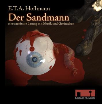 Der Sandmann E.T.A. Hoffmanns Klassiker als szenische Lesung mit Musik und Geräuschen.